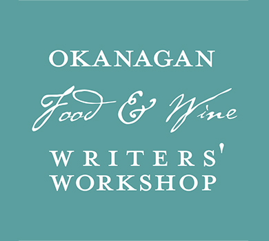 OKANAGAN FOOD + WINE WRITERS WORKSHOP